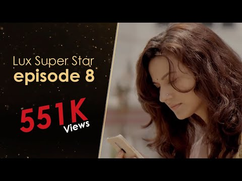 Drama Part 1 | Episode 8 | S9 | Channel i presents Lux Super Star