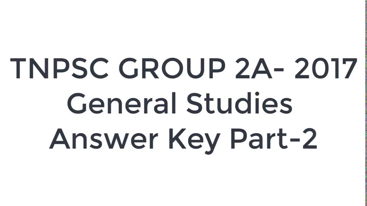 TNPSC Group 2A 2017-General Studies Answer Key part 2