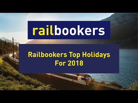 Railbookers' Top Holidays for 2018