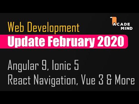 Angular 9, Ionic 5, React Navigation 5 - Web Dev Update February 2020