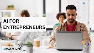 AI for entrepreneurs/startups
