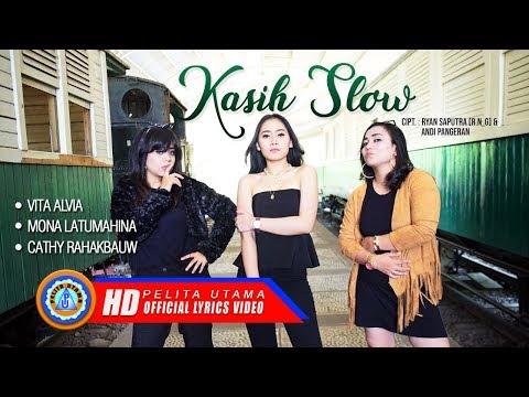 kasih-slow---vita-alvia,-mona-latumahina,-cathy-rahakbauw-(official-lyrics)
