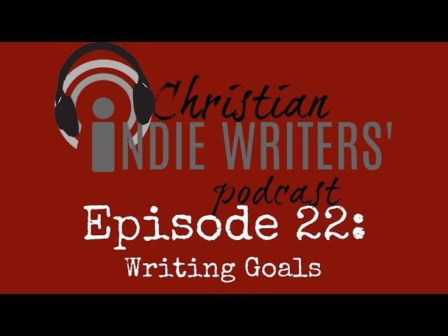 Episode 22: Writing Goals