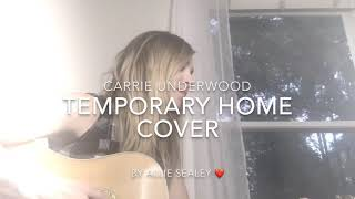 Temporary Home- Carrie Underwood cover