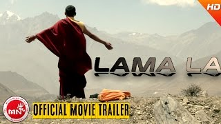 LAMA LA | New Nepali Movie Official Trailer