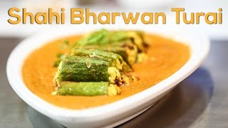 Shahi Bharwan Turai #Exotic Indian Curry | ChefHarpalSingh