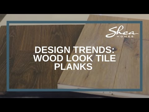 Shea Homes Design Studio Wood Look Tile Planks Trend