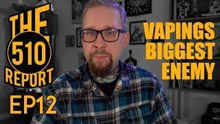 EP12: Vapings Biggest Enemy PART1
