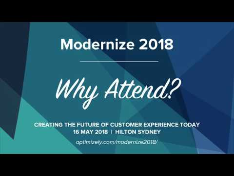 Why Attend Modernize 2018 - Customer Experience Event 16 May - Sydney