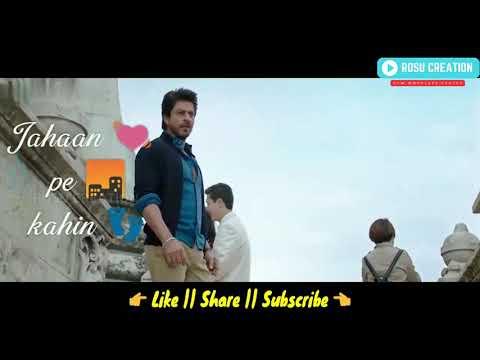 Tujhko Main Rakh Lu Waha Whatsapp Status   Most Romantic Whatsapp Status   Shah Rukh Khan   Anushka