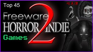 Top 45 Freeware Horror Indie Games 2 (Halloween Special)