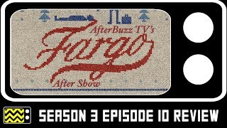 Fargo Season 3 Episode 10 Review & After Show | AfterBuzz TV