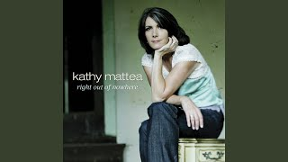 Watch Kathy Mattea Right Out Of Nowhere video