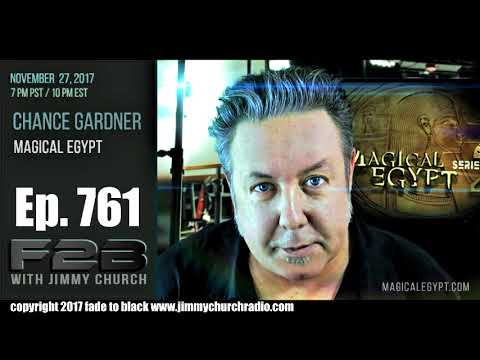 Ep 761 FADE to BLACK Jimmy Church w Chance Gardner : Secrets of Magical Egypt 1 & 2 :