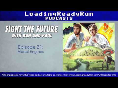 Fight the Future 21 - Mortal Engines