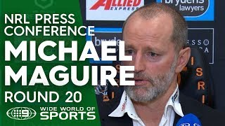 NRL Press Conference: Michael Maguire - Round 20   NRL on Nine