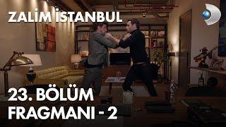 Zalim İstanbul 23. Bölüm Fragmanı - 2