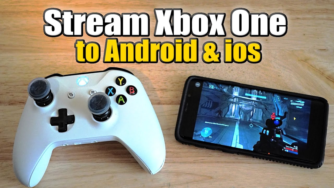 How to Stream Games from your Xbox one to your Android ...