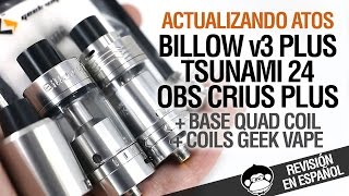 Billow v3 Plus - OBS Crius Plus + base quad coil - Tsunami 24 + coils Geek Vape