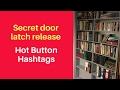 Secret door latch release