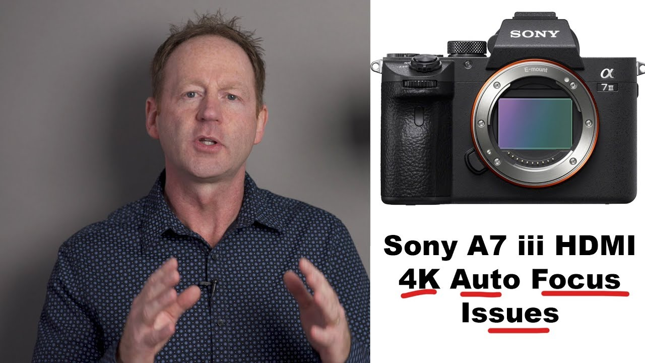 Sony A7 III Video Struggles And How To Fix Them | Fstoppers