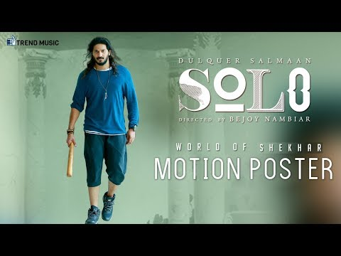 Solo - World of Shekar | Motion Poster | Dulquer Salmaan, Bejoy Nambiar | Trend Music