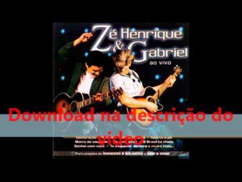 Zé Henrique e Gabriel – Ao Vivo (CD Completo Lançado em 2007)