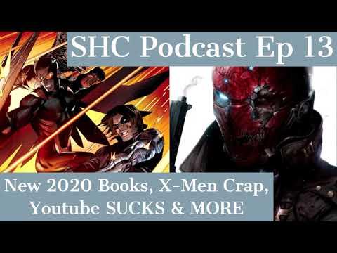 shc-podcast-ep-13-(new-2020-books,-x-men-crap,-youtube-sucks-&-more)