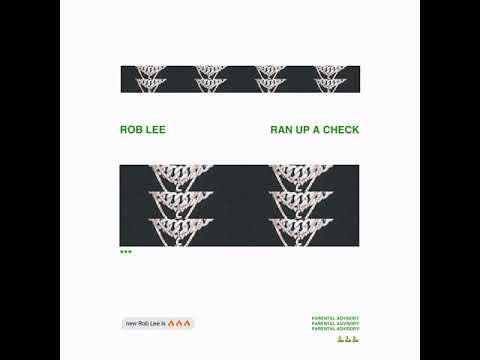 Rob Lee - Ran Up A Check (Remix)