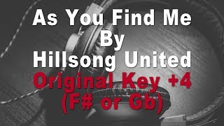 Hillsong United | As You Find Me Instrumental Music and Lyrics (Original Key +4 F# or Gb)
