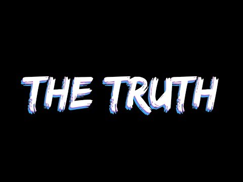 The Truth - Being a