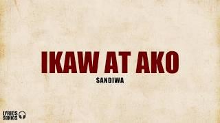 Sandiwa - Ako at Ikaw (Lyrics)