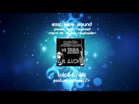 Quentin Mosimann VS Tara McDonald - All Alone FULL HQ loic54.net exclusivemusic.fr