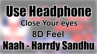 Use Headphone | NAAH - HARRDY SANDHU | 8D Audio with 8D Feel