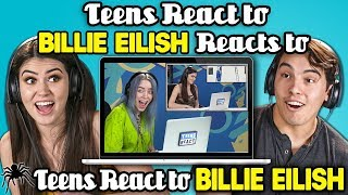 Download Teens React To Billie Eilish Reacts To Teens React To Billie Eilish Mp3 and Videos
