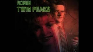 Ronin - Twin Peaks Theme