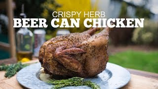 Crispy Herb Beer Can Chicken