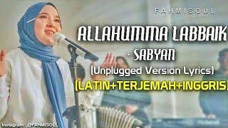 ALLAHUMMA LABBAIK - SABYAN (Unplugged Version - FULL LIRIK VIDEO TERBARU)