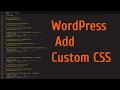 WordPress Custom CSS - Adding Custom CSS Using Theme Customizer
