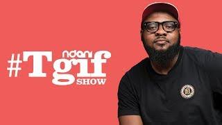 DJ Crowd Kontroller on the NdaniTGIFShow