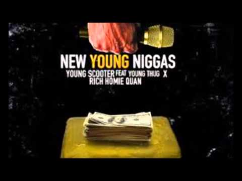 Young Scooter Ft. Young Thug & Rich Homie Quan -New Young Niggas
