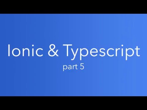 Ionic and Typescript  Part 5 - YouTube