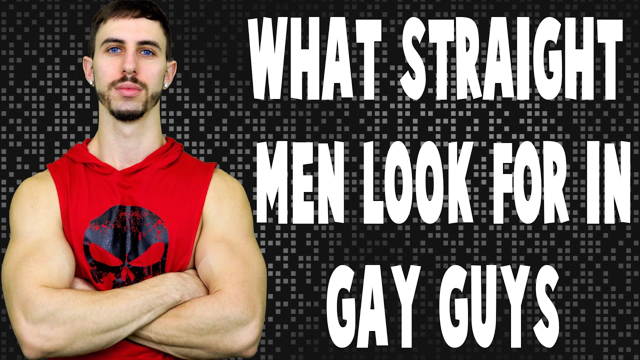 What Straight Men Look For In Gay Men - YouTube
