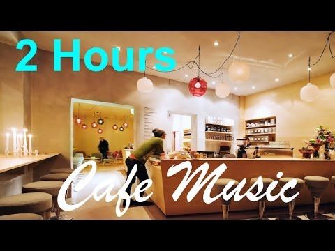 Cafe Music & Cafe Music Playlist:  Cafe Music Compilation Jazz Mix 2013 and 2014