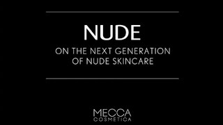 The Next Generation of NUDE Skincare Thumbnail