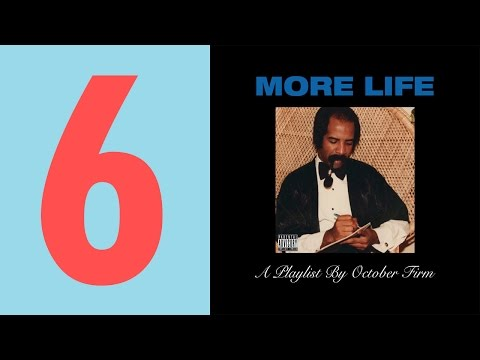 Top 6 Best Songs on More Life: A Playlist By October Firm - Drake