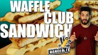 Waffle Club Sandwich - Handle It