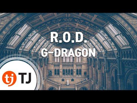 R.O.D._G-DRAGON(Feat.Lydia Paek) 지드래곤_TJ노래방 (Karaoke/lyrics/romanization/KOREAN)