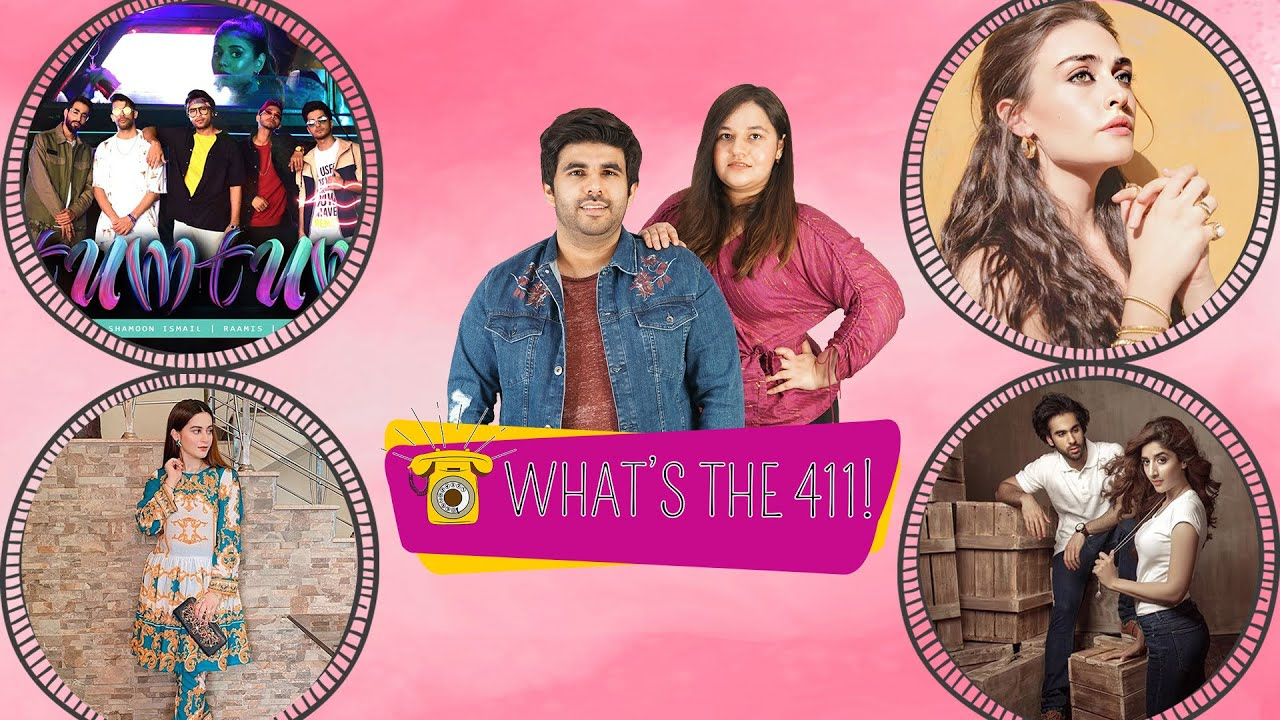 What's The 411! | Our Take On 'Tum Tum' By Asim Azhar | Aiman Khan | Mawra Hocane | Episode # 14