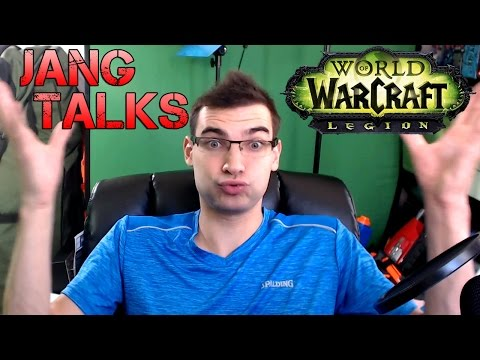 Jang Talks: Legion Expansion | The Best WoW Launch Ever?